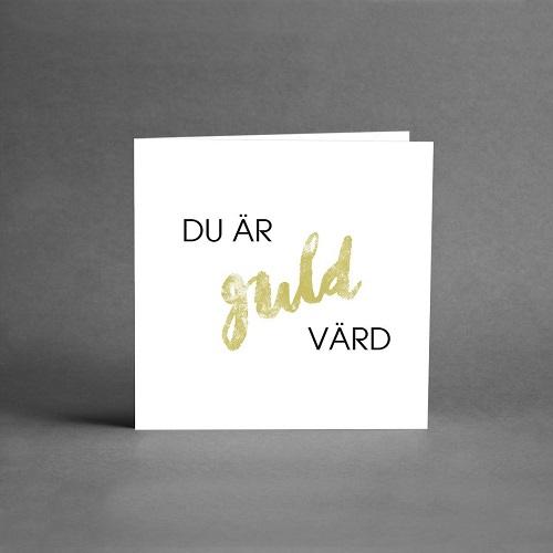 Gratulationskort på vit botten och text i guld & svart du är guld värd från card store