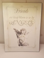 metalltavla med texten Friends  are kisses blown to us by  Angels